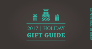 2017 Holiday Gift Guide | Curated By The Good Body