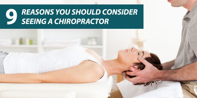 Reasons you should consider seeing a chiropractor