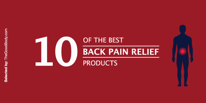 10 (+ 4 Free) Of The Best Back Pain Relief Products And Remedies