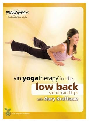 Viniyoga Therapy for the Low Back, Sacrum, and Hips with Gary Kraftsow