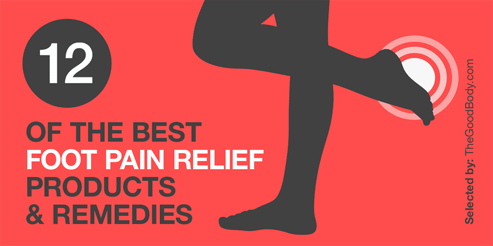 12 (+ 4 Free) Of The Best Foot Pain Relief Products And Remedies