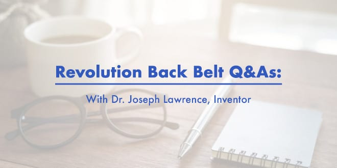 Revolution Back Belt Q&As