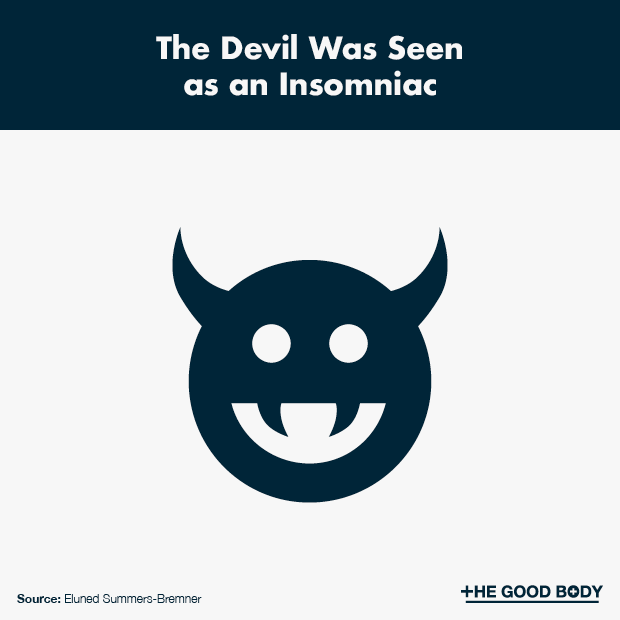 The Devil Was Seen as an Insomniac