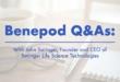 Benepod Q&As