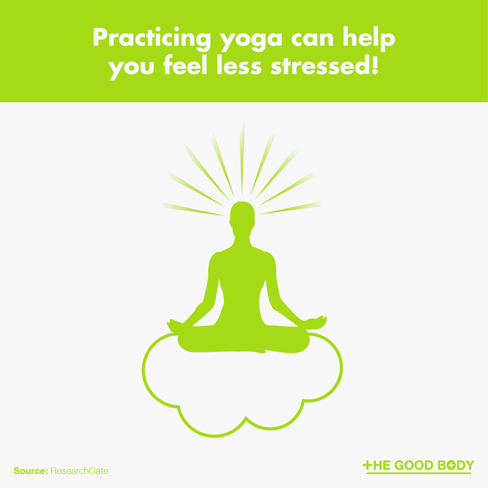 Practicing yoga can help you feel less stressed!