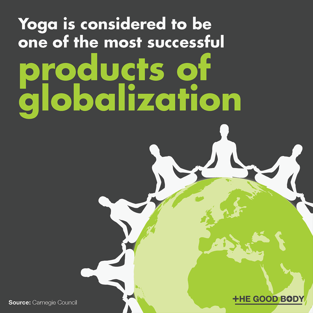 Yoga is considered to be one of the most successful products of globalization