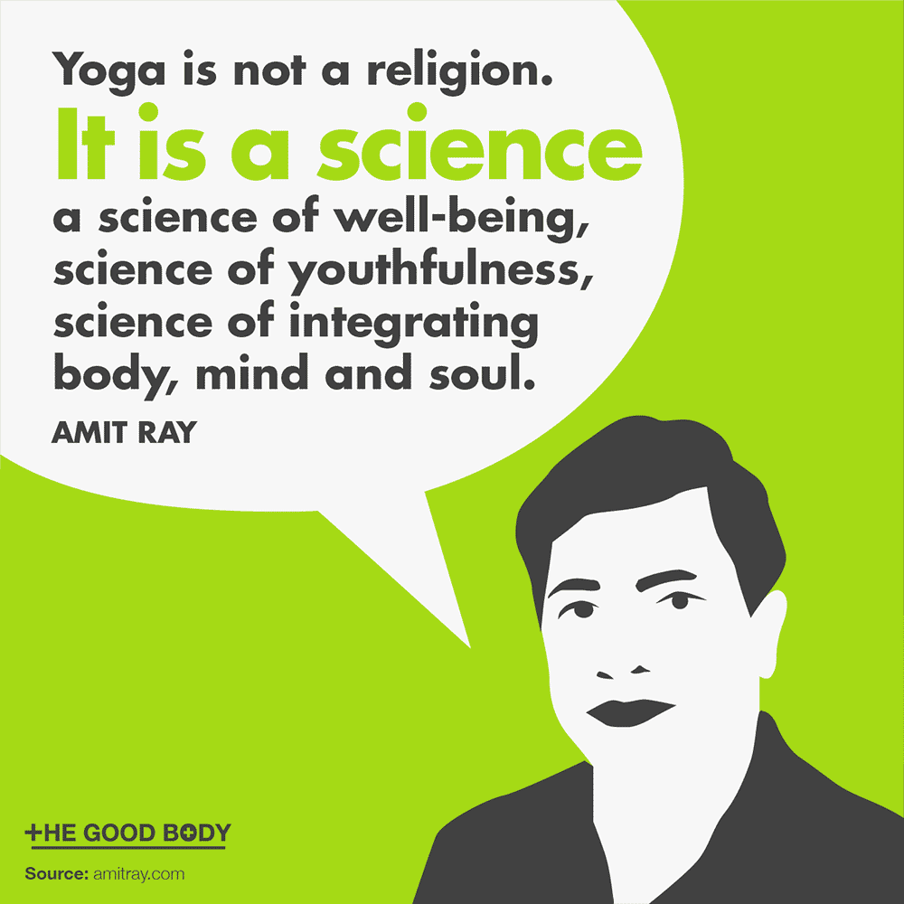 Yoga is not a religion. It is a science – Amit Ray