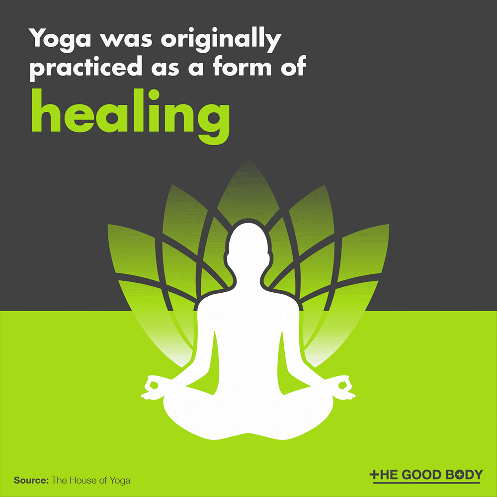 Yoga was originally practiced as a form of healing