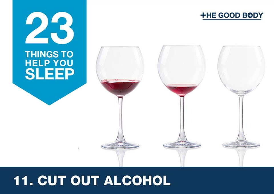Cut out alcohol to help you sleep