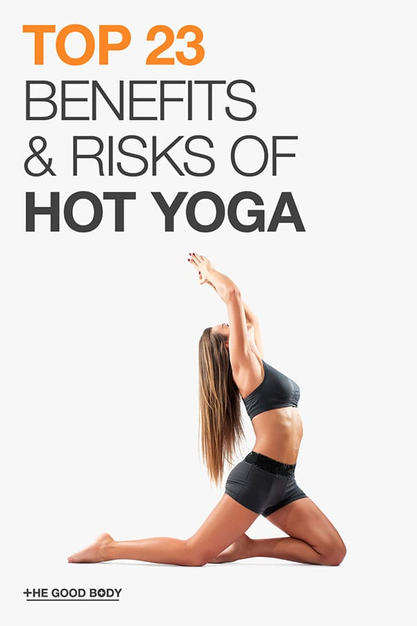 Top 23 benefits (and risks) of hot yoga – pin it