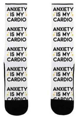 Anxiety Is My Cardio Socks