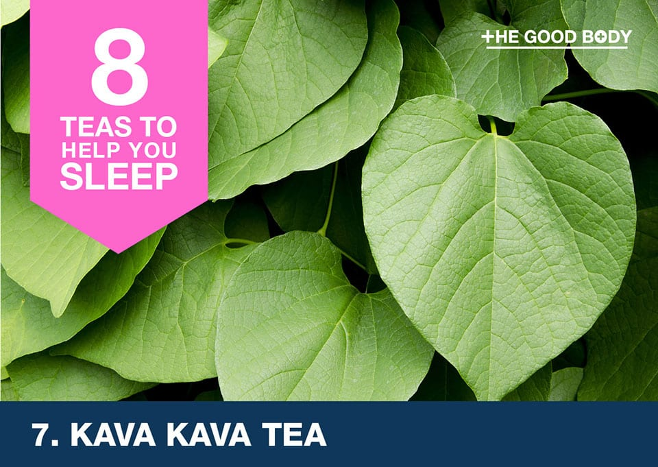 Kava Kava tea to help you sleep