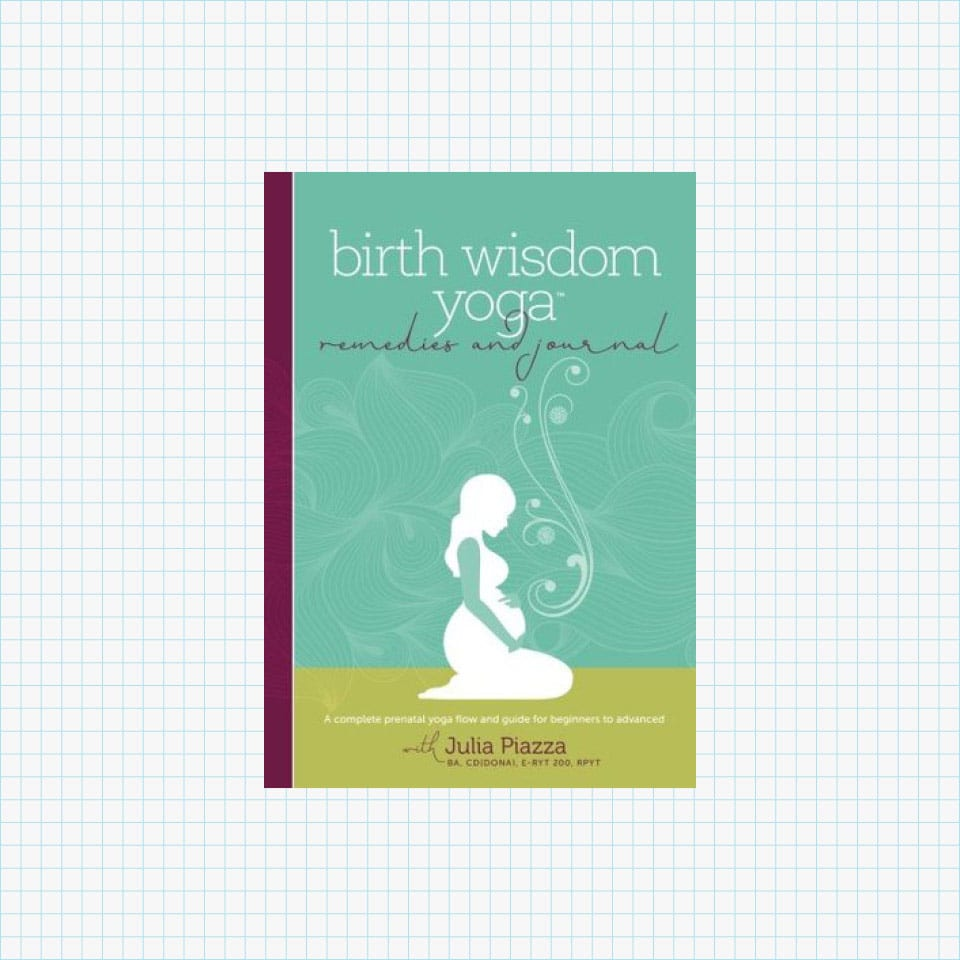 Birth Wisdom Yoga Remedies & Journal: A Complete Prenatal Yoga Flow and Guide for the Beginner to Advanced
