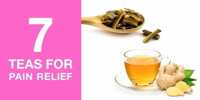 7 Best Teas for Pain Relief