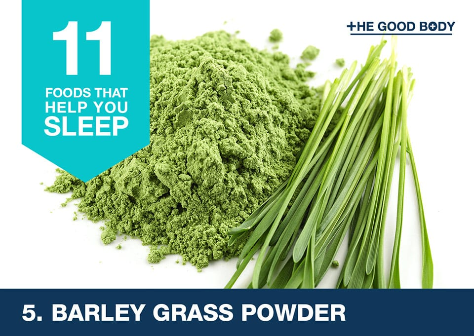 Eat barley grass powder to help you sleep