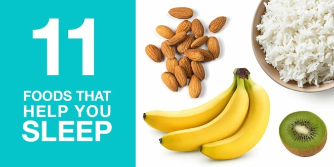 11 Foods That Help You Sleep