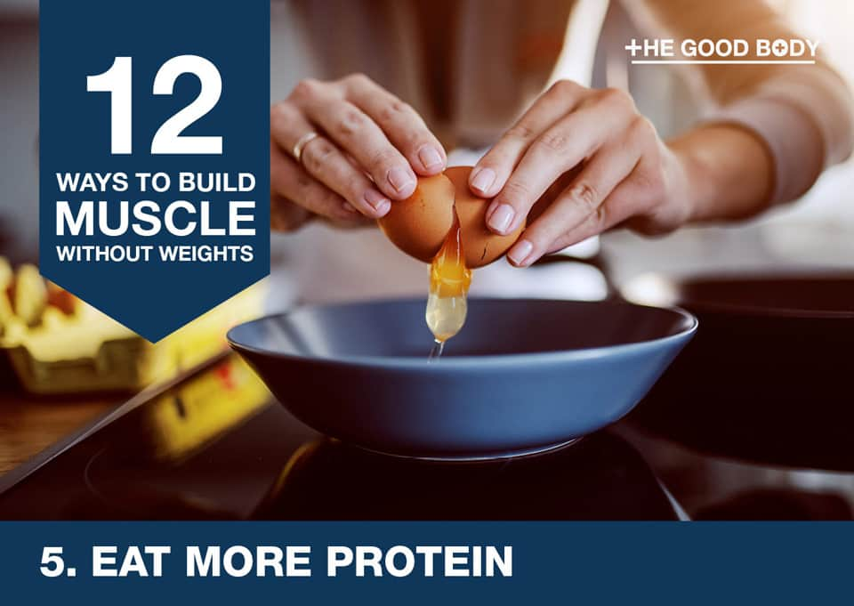 Eat more protein to build muscle without lifting weights