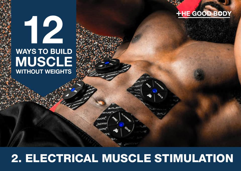 Electrical muscle stimulation to build muscle without lifting weights