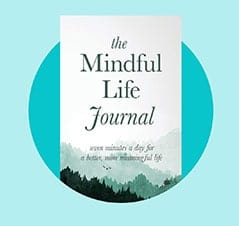 The Best Self-Care Gift: The Mindful Life Journal
