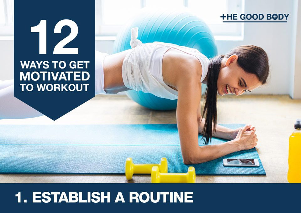 Establish a routine to get motivated to workout