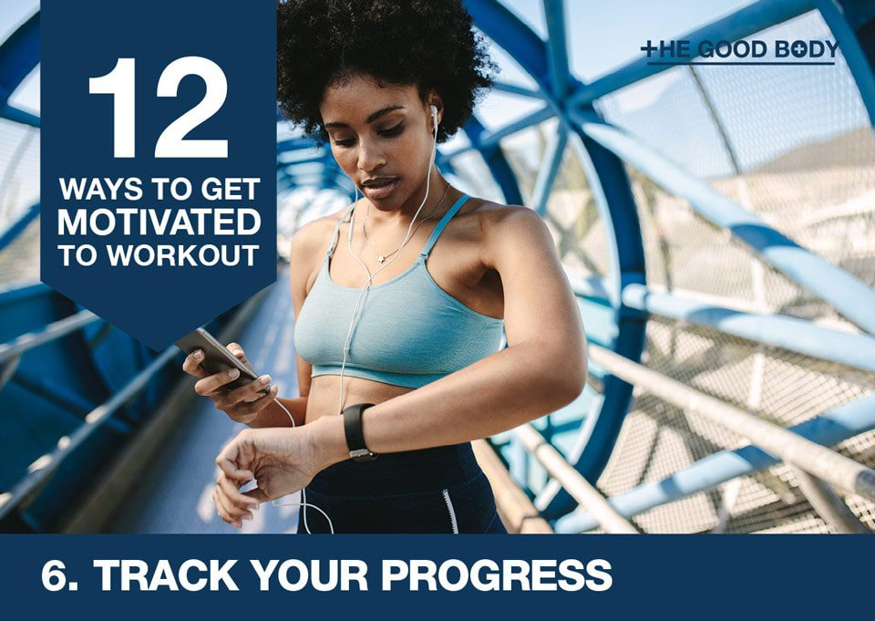 Track Your progress to get motivated to workout