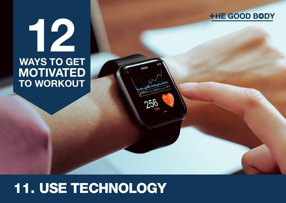 Use technology to get motivated to workout