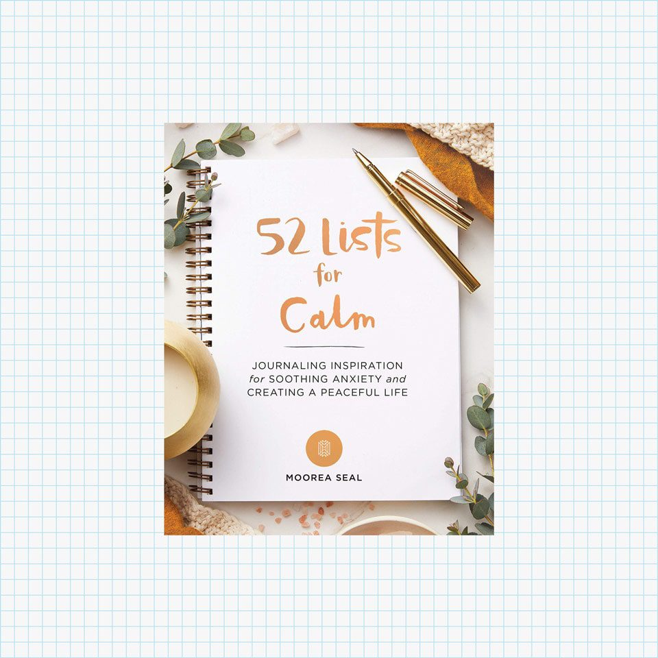 52 Lists for Calm: Journaling Inspiration for Soothing Anxiety and Creating a Peaceful Life